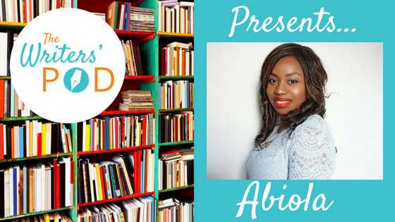 The Writers' Pod Presents…Abiola on Publishing and Author Advice