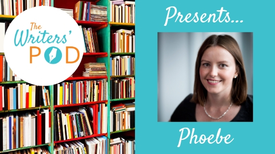 The Writers' Pod Presents… Phoebe on publishing, writing and books.